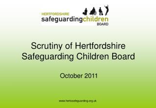 Scrutiny of Hertfordshire Safeguarding Children Board