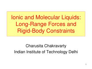Ionic and Molecular Liquids: Long-Range Forces and  Rigid-Body Constraints
