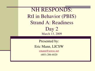 NH RESPONDS:  RtI in Behavior (PBIS)   Strand A: Readiness Day 2 March 13, 2009