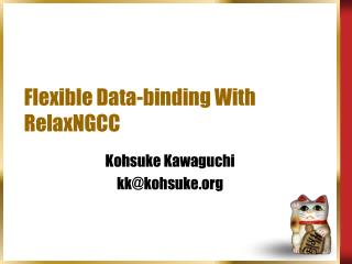 Flexible Data-binding With RelaxNGCC
