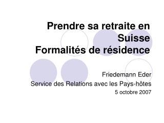 Prendre sa retraite en Suisse Formalités de résidence