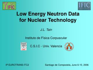 Low Energy Neutron Data for Nuclear Technology