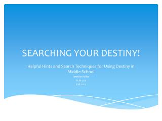 SEARCHING YOUR DESTINY!