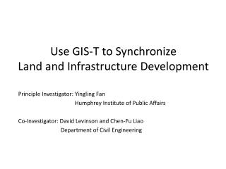 Use GIS-T to Synchronize  Land and Infrastructure Development