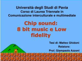 Tesi di: Matteo Ghidoni  Relatore:  Prof. Giampaolo Azzoni