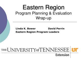 Eastern Region Program Planning & Evaluation Wrap-up