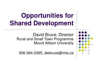 Opportunities for Shared Development