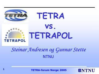 TETRA vs. TETRAPOL