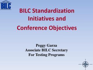 Peggy Garza  Associate BILC Secretary  For Testing Programs