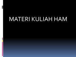 MATERI KULIAH HAM