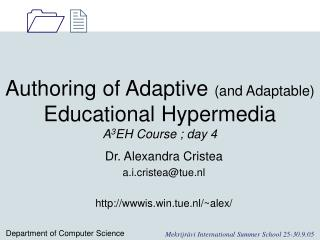 Authoring of Adaptive  (and Adaptable)  Educational Hypermedia  A 3 EH Course ; day 4