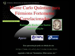 Monte Carlo Quântico para Férmions Fortemente Correlacionados