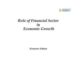 Role of Financial Sector  in  Economic Growth Noureen Adnan