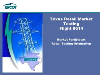 Texas Retail Market Testing Flight 0614