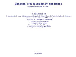 Spherical TPC development and trends I. Giomataris, December 2008  TPC - Paris
