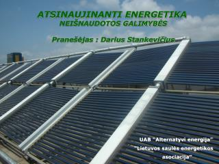 UAB �Alternatyvi energija� �Lietuvos saul?s energetikos     asociacija�