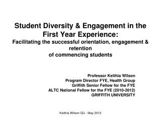 Professor Keithia Wilson Program Director FYE, Health Group Griffith Senior Fellow for the FYE