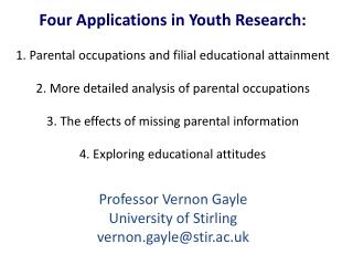 Professor Vernon Gayle University of Stirling vernon.gayle@stir.ac.uk