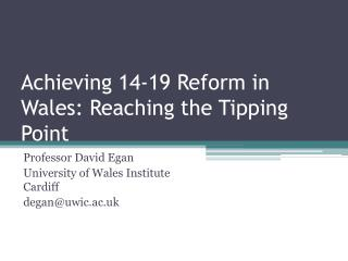 Achieving 14-19 Reform in Wales: Reaching the Tipping Point