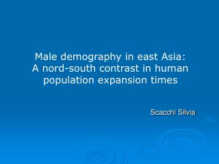 Male demography in east Asia:            A nord-south contrast in human population expansion times
