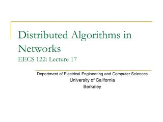 Distributed Algorithms in Networks EECS 122: Lecture 17