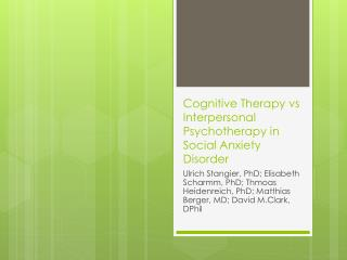 Cognitive Therapy  vs  Interpersonal Psychotherapy in Social Anxiety Disorder