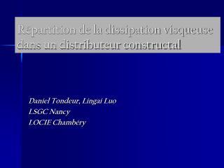 Répartition de la dissipation visqueuse  dans un distributeur constructal