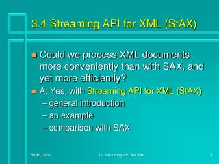 3.4 Streaming API for XML ( StAX )