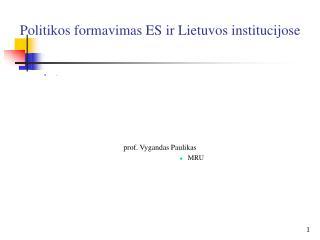 Politikos formavimas ES ir Lietuvos institucijose