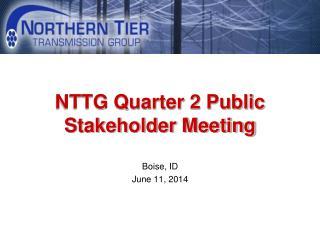 NTTG Quarter 2 Public Stakeholder Meeting