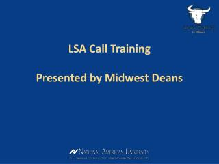 LSA Call Training Presented by Midwest Deans