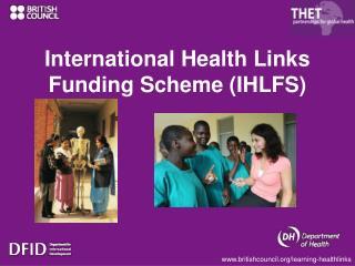 International Health Links Funding Scheme IHLFS