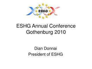 ESHG Annual Conference Gothenburg 2010