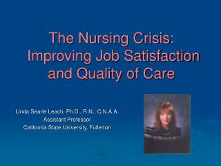 The Nursing Crisis:  Improving Job Satisfaction and Quality of Care