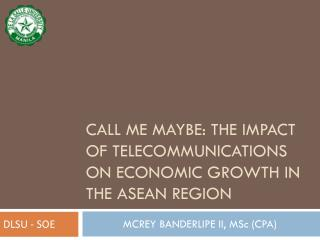 Call me maybe: the impact of telecommunications on economic growth in the  asean  region