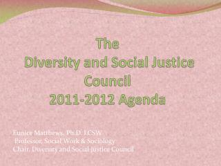 The  Diversity and Social Justice Council 2011-2012 Agenda