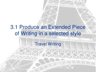 3.1 Produce an Extended Piece of Writing in a selected style
