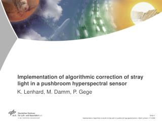 Implementation of algorithmic correction of stray light in a pushbroom hyperspectral sensor