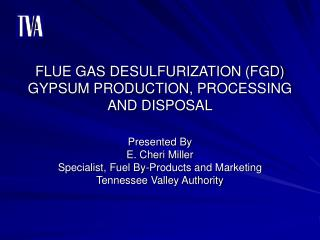 FLUE GAS DESULFURIZATION (FGD) GYPSUM PRODUCTION, PROCESSING AND DISPOSAL