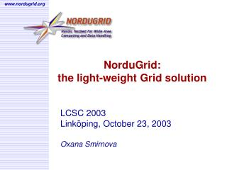 NorduGrid:  the light-weight Grid solution