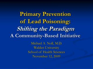 Primary Prevention  of Lead Poisoning: Shifting the Paradigm A Community-Based Initiative