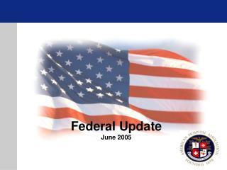 Federal Update June 2005