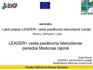Labā prakse LEADER+ veida pasākuma īstenošanā Latvijā