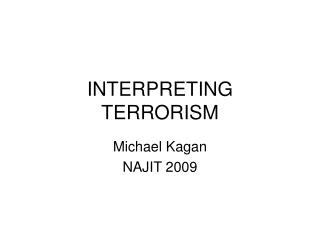 INTERPRETING TERRORISM