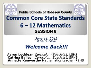 Public Schools of Robeson County Common Core State Standards 6 – 12 Mathematics SESSION 6