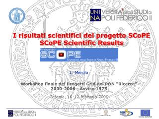 I risultati scientifici del progetto SCoPE SCoPE Scientific Results