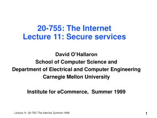 20-755: The Internet Lecture 11: Secure services