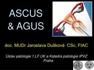 ASCUS  & AGUS