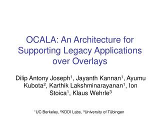 OCALA: An Architecture for Supporting Legacy Applications over Overlays