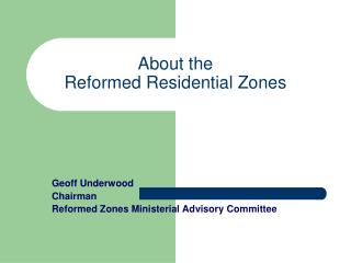 About the  Reformed Residential Zones